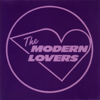 The Modern Lovers (Reissue) - The Modern Lovers