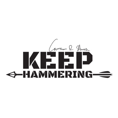 Keep Hammering with Cameron Hanes