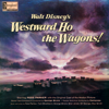 Westward Ho the Wagons! (Music from the Motion Picture) - Various Artists