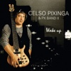 Wake Up - Celso Pixinga & PX Band