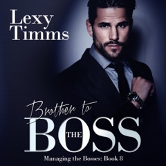 Brother to the Boss: Managing the Bosses Series, Book 8 (Unabridged)