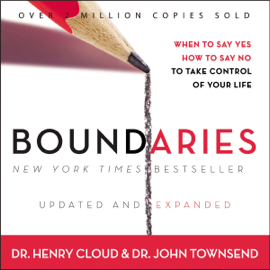 Boundaries: When to Say Yes, How to Say No to Take Control of Your Life (Unabridged) audiobook