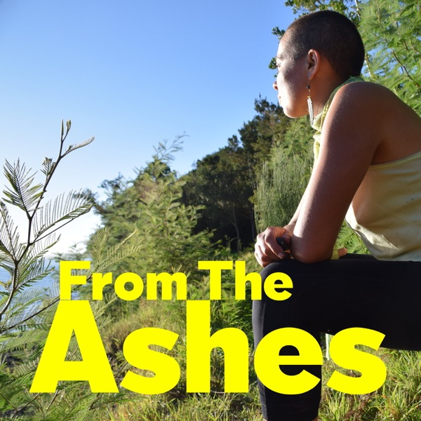 From The Ashes: Stories from life after rebirth.