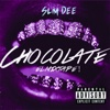 Chocolate - Slim Dee