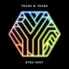 Eyes Shut (Danny Dove Remix) - Single, Years & Years