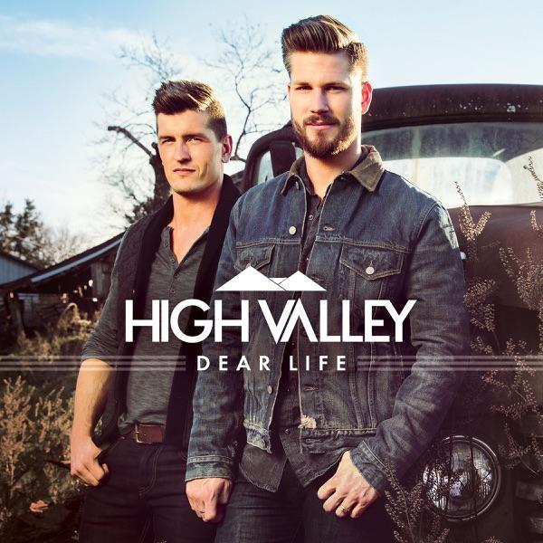 High Valley - Dear Life