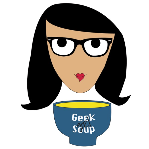 The Geek Girl Soup Podcast