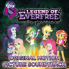 Legend of Everfree (Original Motion Picture Soundtrack) - EP - My Little Pony