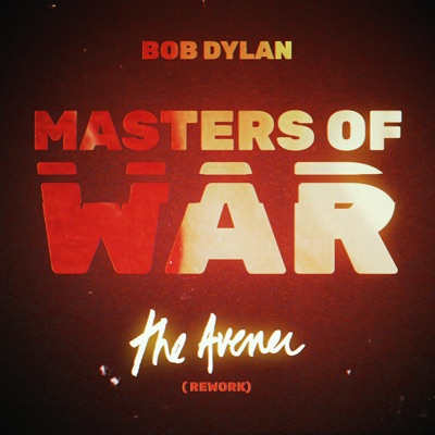 Masters of War (The Avener Rework) - Single - Bob Dylan