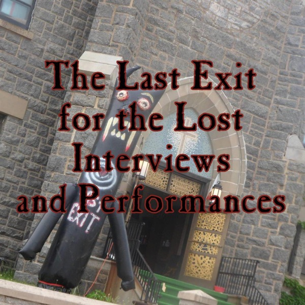 The Last Exit for the Lost - Interviews and Live Performances