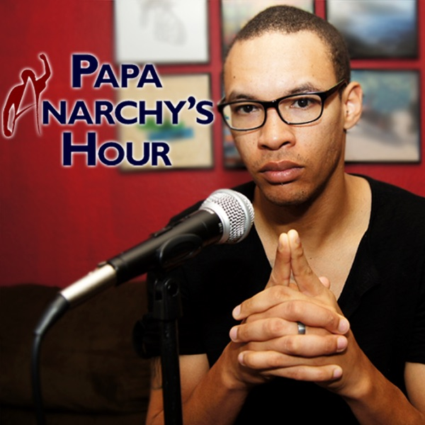 Papa Anarchy's Hour