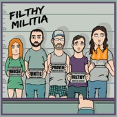 Filthy Militia - Up in Smoke
