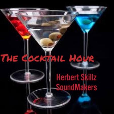 The Cocktail Hour - EP - Herbert Skillz SoundMakers album