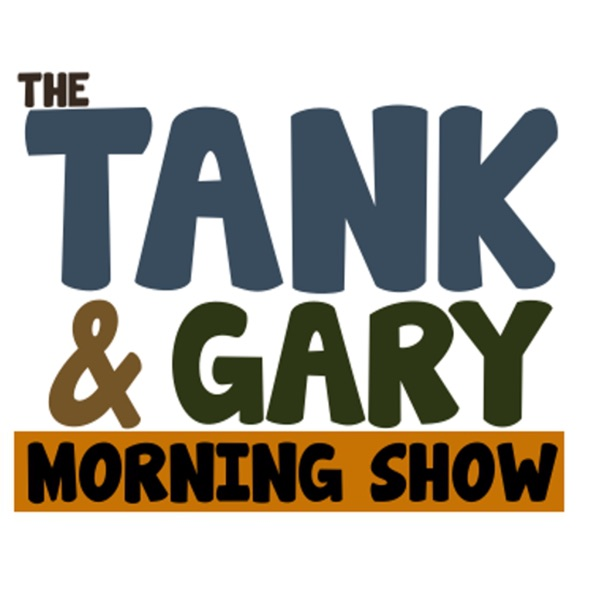 The Tank and Gary Show