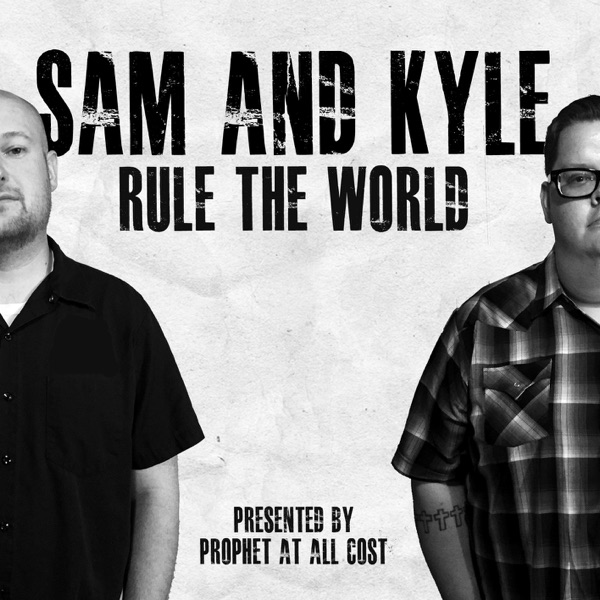 Sam and Kyle Rule The World