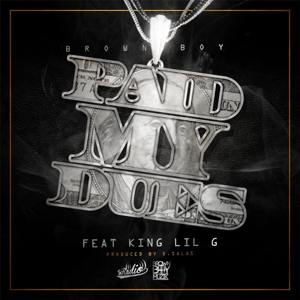 Paid My Dues (feat. King Lil G) - Single