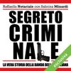 Segreto criminale: La vera storia della banda della Magliana - Raffaella Notariale & Sabrina Minardi