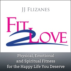 Fit 2 Love with JJ Flizanes (Video Only)