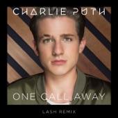 One Call Away (Lash Remix) - Single