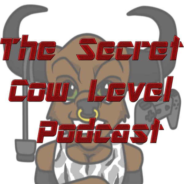 The Secret Cow Level Podcast