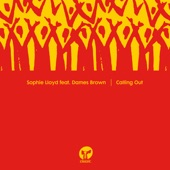 """Sophie Lloyd - Calling Out (feat. Dames Brown) [12"""" Mix]"""