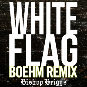 White Flag (Boehm Remix) - Single Mp3 Download