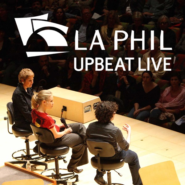 LA Phil Podcasts (Inside the Music, Upbeat Live, and more!)