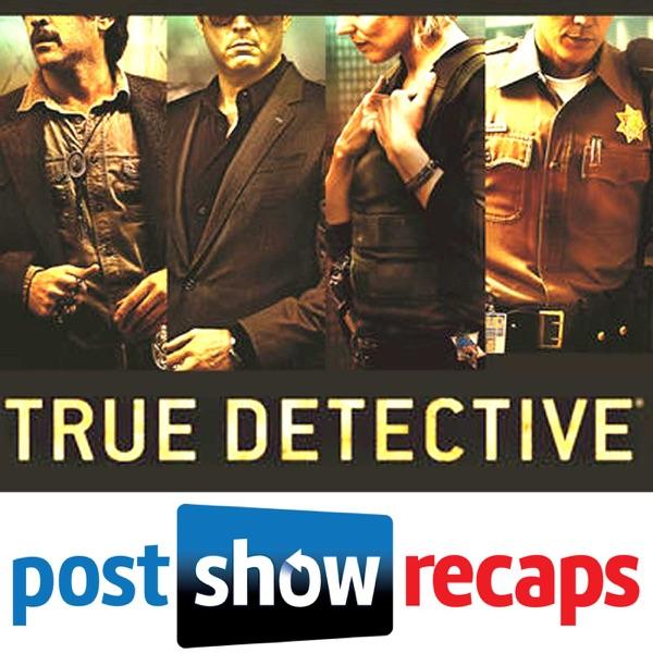 True Detective   Post Show Recaps of the HBO Series