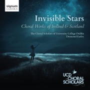 Invisible Stars: Choral Works of Ireland & Scotland - Desmond Earley & The Choral Scholars of University College Dublin - Desmond Earley & The Choral Scholars of University College Dublin