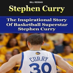 Stephen Curry: The Inspirational Story of Basketball Superstar Stephen Curry (Unabridged)