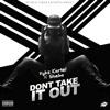 Dont Take It Out (feat. Sheba) - Single, 2016