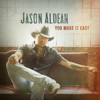 Download Video You Make It Easy - Jason Aldean