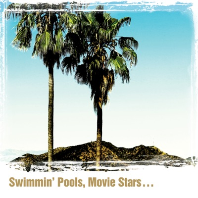 Swimmin' Pools  Movie Stars...