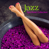 Jazz Spa Music Collection – Coll Jazz & Soft Music Chill for Massage, Relaxing Spa Songs, Easy Listening Background Music for Massage Room