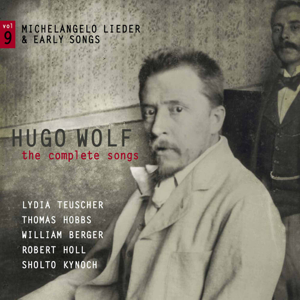 Various Artists - Wolf: The Complete Songs, Vol. 9 – Michelangelo Lieder & Early Songs