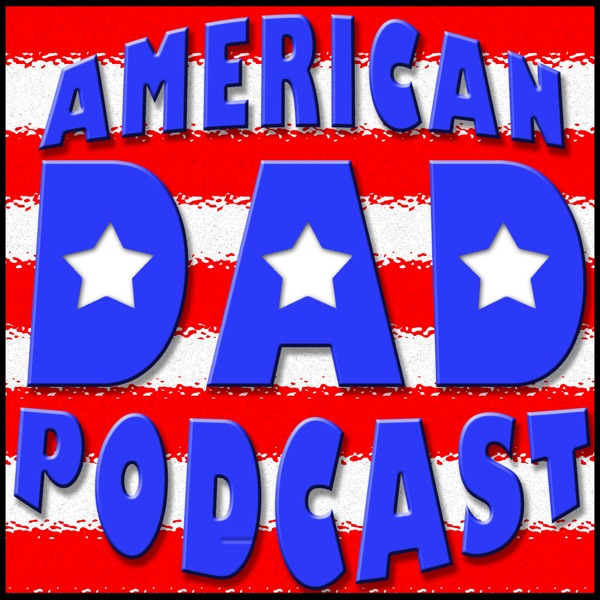 American Dad Podcast