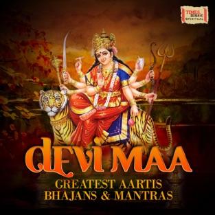 Devi Maa – Greatest Aartis Bhajans & Mantras – Various Artists