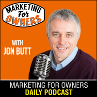 Marketing For Owners - Marketing Tips You Can Use Today | Expert Interviews With Millionaire Marketers podcast