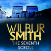 Seventh Scroll: Ancient Egyptian, Book 2 - Wilbur Smith