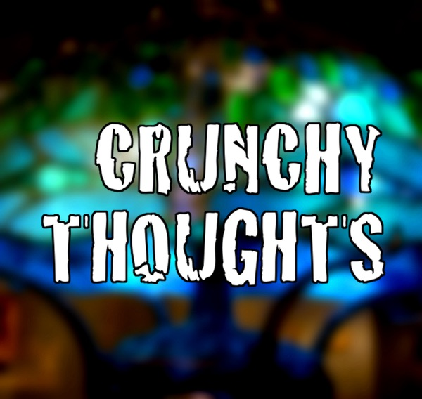 Crunchy Thoughts