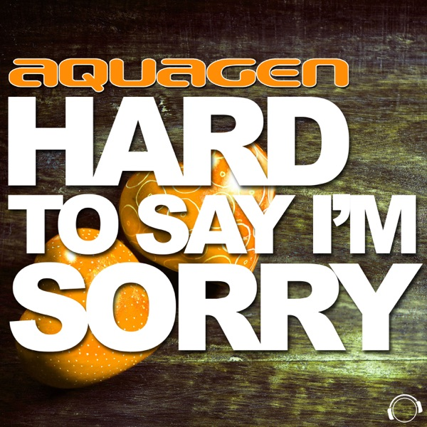 Hard to Say I'm Sorry (The Hands Up, Happy Hardcore & Hardstyle Remixes) - EP