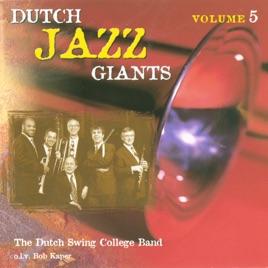 Dutch Jazz Giants Volume 5 - The Dutch Swing College Band (feat  Bob  Kaper) by The Dutch Swing College Band