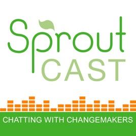 SproutCast – Social Enterprise | Changemakers | Social