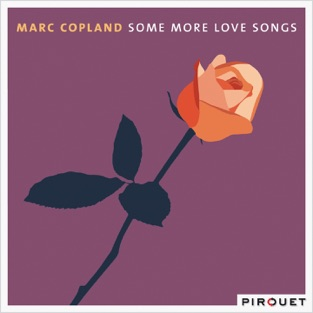Some More Love Songs (feat. Drew Gress & Jochen Rueckert) – Marc Copland