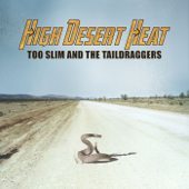 High Desert Heat-Too Slim & The Taildraggers