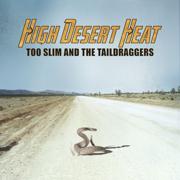 High Desert Heat - Too Slim & The Taildraggers - Too Slim & The Taildraggers