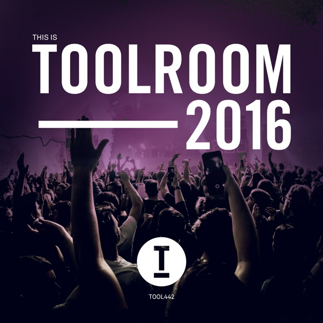 This Is Toolroom 2016 By Various Artists On ITunes