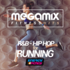 Megamix Fitness Hits Rnb & Hip Hop For Running (25 Tracks Non-Stop Mixed Compilation for Fitness & Workout) - Various Artists