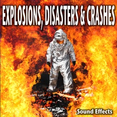 Explosions, Disasters & Crashes Sound Effects