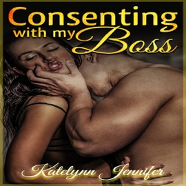 Consenting with my Boss: A Stepbrother Billionaire Contemporary Romance (Unabridged) - Katelynn Jennifer & Stepbrother Billionaire Deluxe mp3 listen download